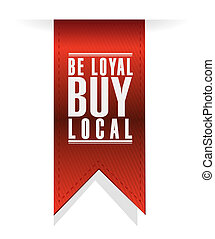 be loyal buy local banner sign illustration design over a...