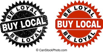 BE LOYAL BUY LOCAL Black Rosette Watermark with Unclean Style