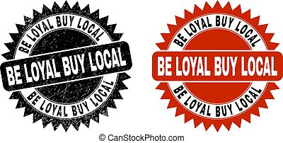 BE LOYAL BUY LOCAL Black Rosette Watermark with Unclean Texture