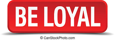 be loyal red three-dimensional square button isolated on ...