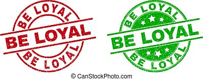 Round BE LOYAL watermarks. Flat vector distress stamp watermarks with BE LOYAL title inside circle and lines, in red and green colors. Watermarks with unclean style.