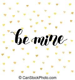 Be mine. Brush lettering illustration.