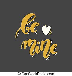 Be mine. Hand drawn lettering. Romantic Valentine's Day black ang gold card