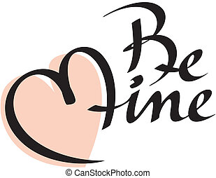 be mine hand lettering; scalable and editable vector illustration;