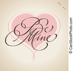 'be mine' hand lettering - handmade calligraphy; scalable and editable vector illustration (eps8);