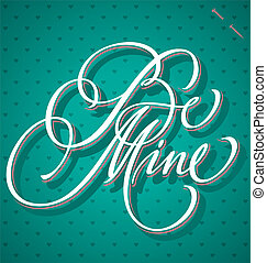 BE MINE hand lettering (vector) - BE MINE hand lettering -...