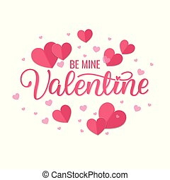 Be mine Valentine typography poster with handwritten calligraphy text