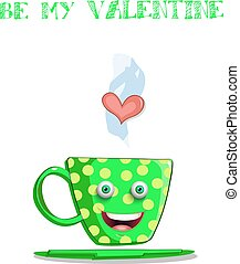 Be my valentine card with cute steaming green cup