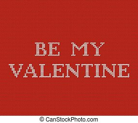 Be my Valentine knit red background. Vector illustration.