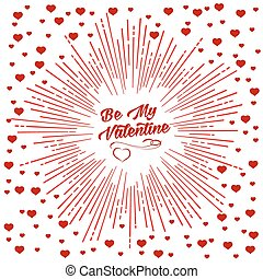 Be my Valentine script and starburst with red hearts. For holiday background design or greeting card design
