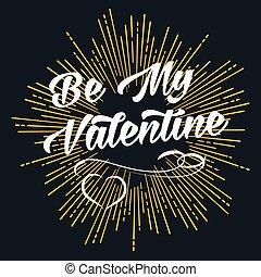Be My Valentine starburst ir firework golden shape. For Valentine Day holiday design usage
