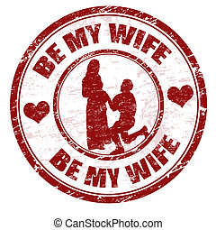 Be my wife stamp - Red grunge rubber stamp with the text be...