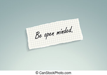 Be open minded. Hand writing text on a piece of math paper...