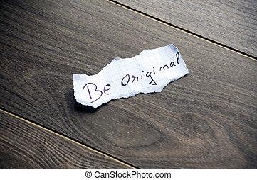 Be original Typography - Be original written on piece of...