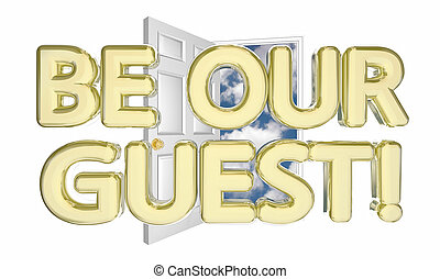 Be Our Guest Welcome Invitation Open Door Words 3d Illustration