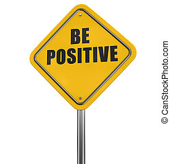Be positive road sign