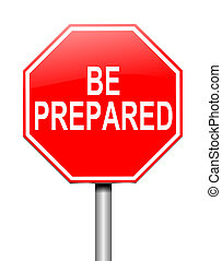 Be prepared concept. - Illustration depicting a sign with a...