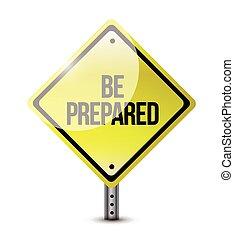 be prepared road sign illustration design over a white background