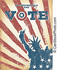 Be responsible and Vote! On USA map. Vintage patriotic ...