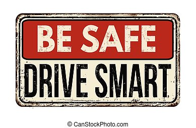 Be safe drive smart vintage metallic sign
