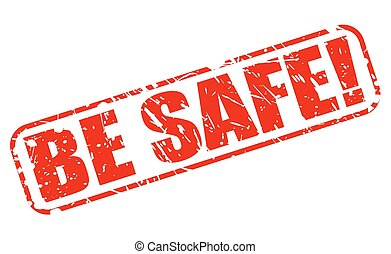 Be safe red stamp text