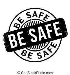 Be Safe rubber stamp