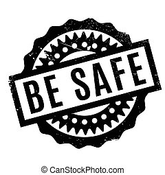 Be Safe rubber stamp