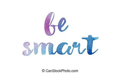 be smart watercolor hand written text positive quote inspiration typography design