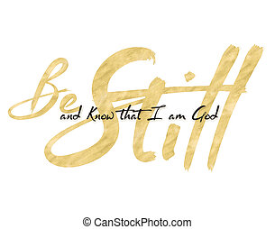 Be Still and Know that I am God Bible Scripture Typography Design from Psalms