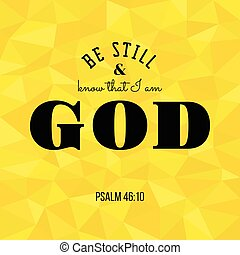 Be still and know that I am god from bible, polygon background