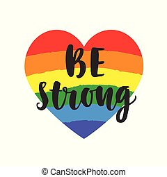 Be strong slogan. Inspirational Gay Pride poster