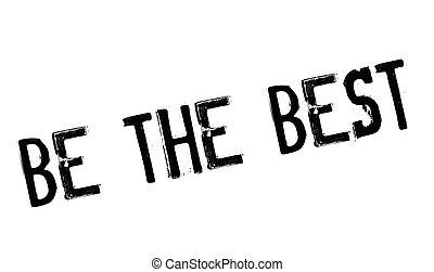 Be The Best rubber stamp