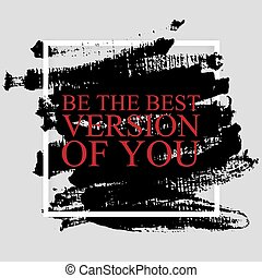 Be the best version of you - inspirational quote on the hand...