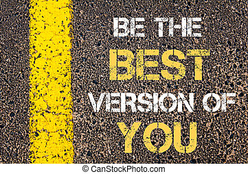 BE THE BEST VERSION OF YOU motivational quote.