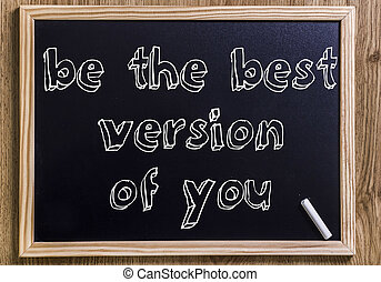 Be the best version of you - New chalkboard with 3D outlined text