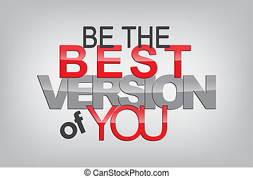 Be the best version of you. Typography poster. Motivational Background