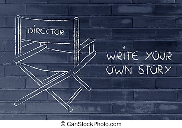 be the director of your own life, chase your dreams, meet...