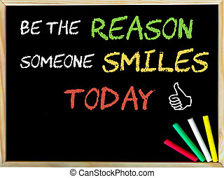 Be the reason someone smiles today and Like sign - Be the...