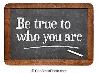 Be true to who you are - inspirational advice on a vintage slate blackboard