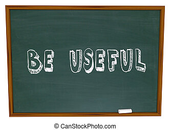Be Useful Chalkboard Words Solve Problem Meet Need Demand Helpfu