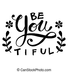 Be you tiful hand drawn lettering