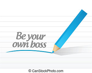 be your own boss message illustration design over a white ...