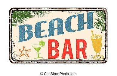 Beach bar rusty metal sign - Beach bar vintage rusty metal...