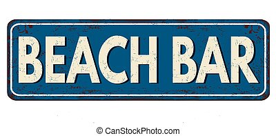 Beach bar vintage rusty metal sign