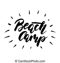 Beach camp - lettering design for posters, flyers, t-shirts.
