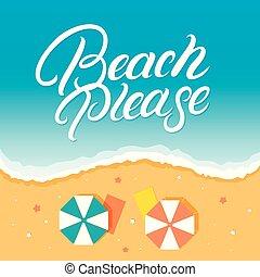 Beach please hand written lettering.