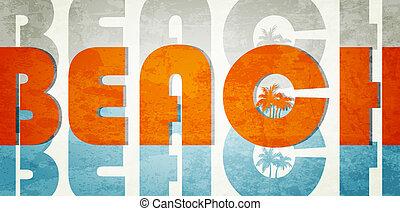 Beach. Retro grunge typographic poster.