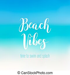 Beach vibes calligraphy. Vector lettring phrase on sea...