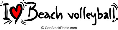 Beach Volleyball love - Creative design of beach volleyball...