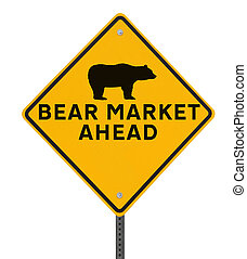 Bear Market Ahead - Road sign indicating a bearish market...